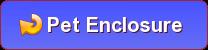 pet-enclosure-button.png