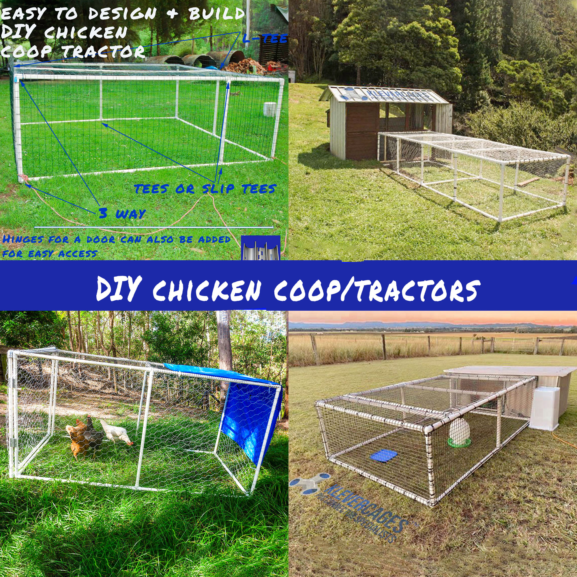 Chicken coops runs and tractors designed and built in PVC pipe and connectors from Klever Cages customers